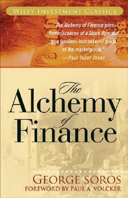 The Alchemy of Finance By Soros, George