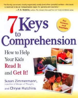 7 Keys to Comprehension By Zimmermann, Susan/ Hutchins, Chryse