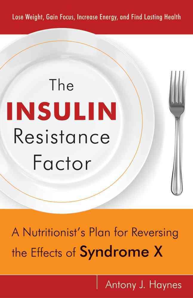 The Insulin Resistance Factor By Haynes, Antony J.
