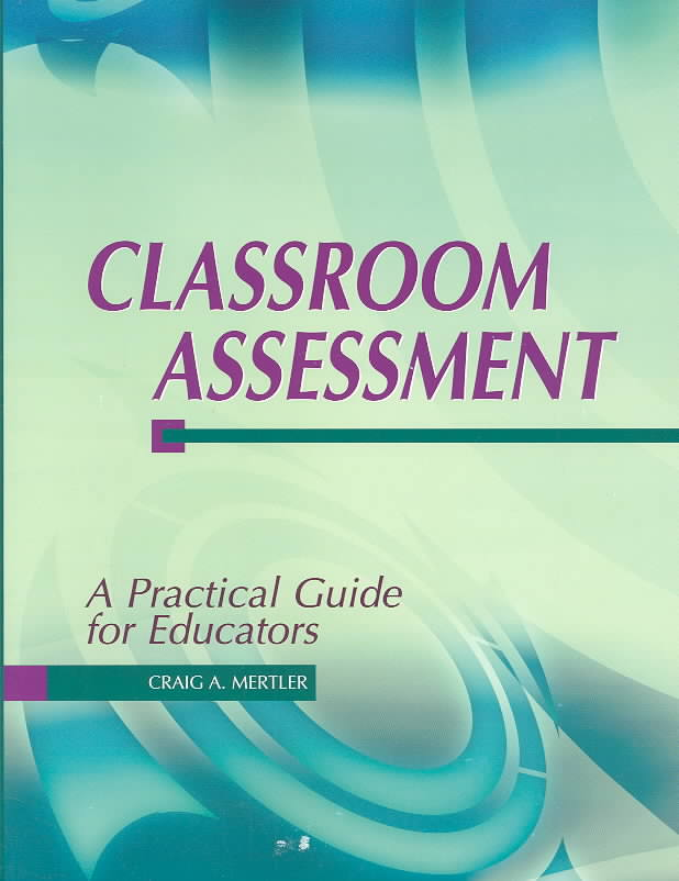 Classroom Assessment By Mertler, Craig A.